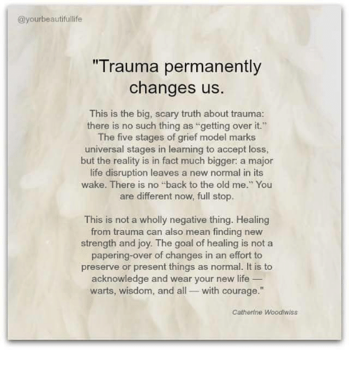 yourbeautifullife-trauma-permanently-changes-us-this-is-the-big-scary-5439699